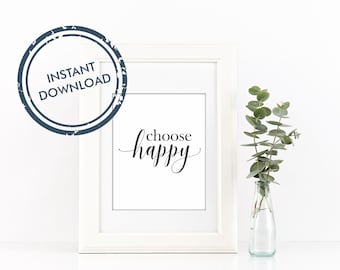 Choose Happy Wall Decor / Printable  - Instant download / Home art / Inspirational quote / calligraphy