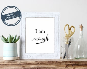 Wall Decor- I Am Enough! Wall Art / Printable  - download / Home art / Inspirational quote / calligraphy