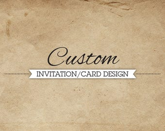 Custom Invitation/Card Design