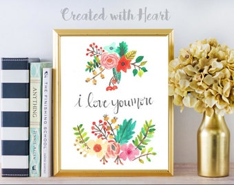 I Love You More Watercolor Art, Printable Art, Inspirational Print, Typography Quote, Motivational Poster, Wall Decor, digital download