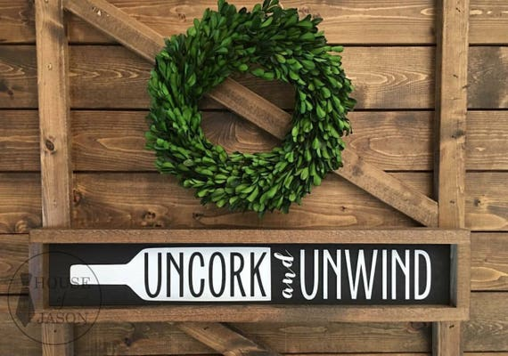 Uncork And Unwind The Original Wine Sign Kitchen Decor Kitchen Sign Wood Signs Wine Gift For Wine Lover House Of Jason