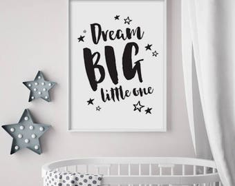 Dream Big Little One Print - INSTANT DOWNLOAD