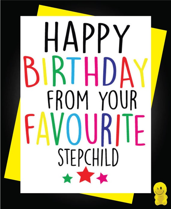 Funny Rude Birthday Card From Your Favourite Stepchild C227 Etsy