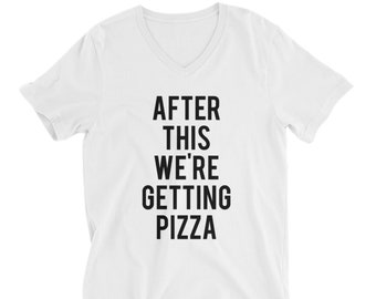 """RESERVED 8 - V-neck T-shirts """"After This We're Getting PIZZA Unisex fit - Bridesmaid Getting Ready Outfit - Bride Robe gifts"""