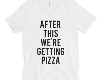 RESERVED 5 V-NECK Shirts: After This We're Getting PIZZA Unisex fit T-Shirt - Bridesmaid Getting Ready Outfit - Bride Outfit - Robe - gifts