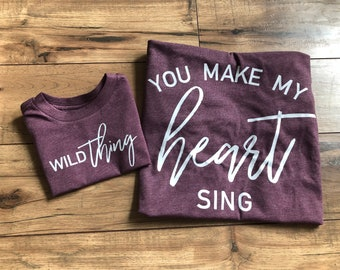 40c83515b Family Shirt//Gift//Matching Shirts//Custom Shirts//Music  Appreciation//Song Lyrics//You Make my Heart Sing//Wild Thing//Music