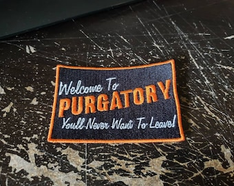 Welcome to Purgatory sew-on Patch