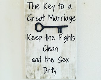 Marriage quote, The key to marriage, keep the fights clean and the sex dirty, wedding gift, marriage sign, Anniversary gift, wood quote sign