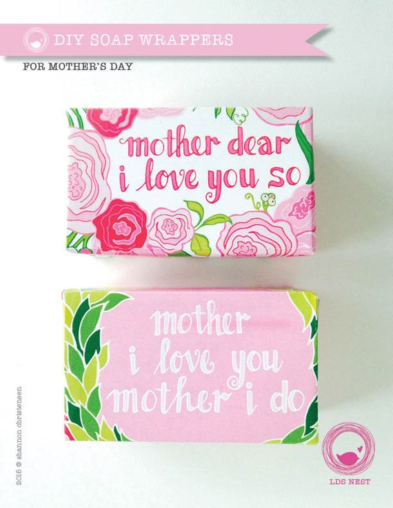 Mother S Day Printable Diy Soap Wrappers Ward Use