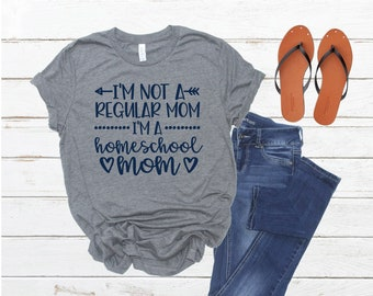 ae3fe63cf9 I'm Not A Regular Mom I'm A Homeschool Mom, Homeschool Mom Shirt, Homeschool  Mom, Homeschool Life, Homeschool Mama Tee, Homeschool