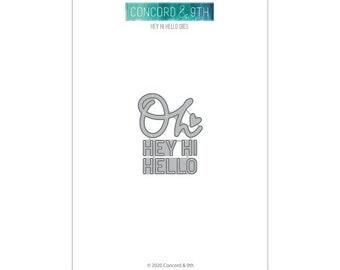 Concord & 9th- Die Set - Hey Hi Hello