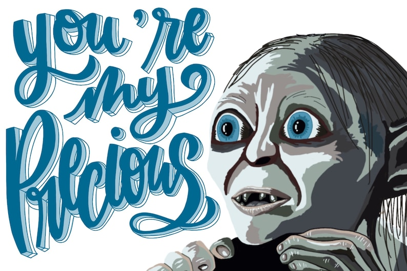 Hand Lettered Gollum Youre My Precious Etsy