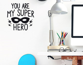 Hero Wall Decal / You Are My Super Hero / Letter Wall Decal / Kids Room Decor / quotes / Custom / removable decals / nursery / gift