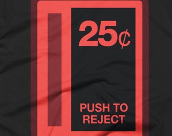 Arcade Coin Slot T-shirt 25c Push to Reject