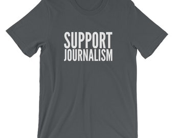 Support Journalism T-shirt Protest Counter Writing Woke