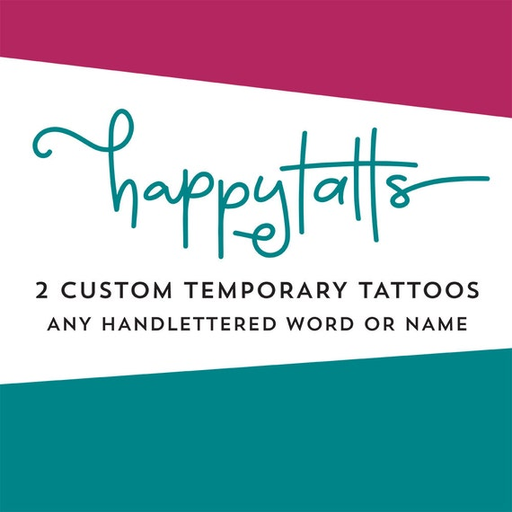 Personalized Temporary Tattoos Handlettered Word Or Name Tattoos Mothers Day Gift Script Handlettering Custom Fake Tattoos