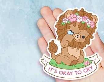 It's Okay To Cry Lion - Kawaii Vinyl Sticker - Self Care Plushie Pals
