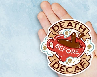 Death Before Decaf Coffee Vinyl Sticker