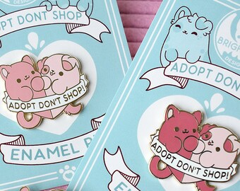 Kawaii Adopt Dont Shop Enamel Pin