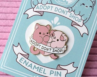 Kawaii Pink Adopt Dont Shop Enamel Pin
