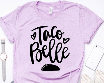 Taco Belle, If You Don't Like Tacos I'm Nacho Type, Taco Shirts, Tacos Made Me Do It, Tacos and Tequila, Fiesta Bachelorette Shirt