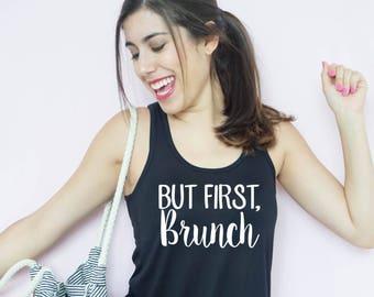 But First, Brunch Tank Top, Workout Top, Tank Top, Brunch Apparel, Funny Apparel, Brunch Tank Top, Mimosa Tank Top, Brunch Shirts