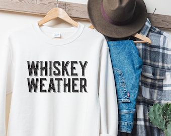 Whiskey Weather, Whiskey Sweatshirt, Game Day Shirt, Football Shirt, Football Sweatshirt, College Tailgate, Oversized Sweatshirt, Football