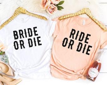 Bachelorette Party Shirts, Bride or Die, Bridin' dirty, Ride or Die, Bachelorette Shirt, New Orleans Bachelorette, Nashville Bachelorette