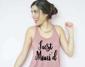 Just Maui'd, Just Married, Just Mauid Shirt, Just Married Shirt, Wedding Tank Top, Honeymoon Tank Top, Just Married Tank Top
