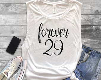 Forever 29 Muscle Tank, Customize Your Colors, S-XL, Workout Tank,Birthday Shirt, Birthday Tank, 30th birthday shirt, 30th birthday tank,
