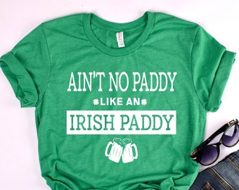 St. Patricks Day Shirt Women, Ain't no paddy like an Irish Paddy, Here for green beer, Bad and Boozy, St Pattys Day Shirt