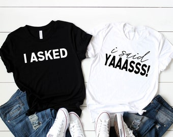 ae1276d88 I asked, I said Yes, Couples Shirt Set, Engagement Shirt, Engagement Shirt  Set, Engagement Gift, Fiance Shirt, Future Mr and Mrs Shirts