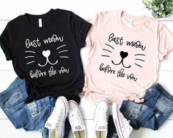 Last Meow Before the Vow, Bachelorette Shirt, Bachelorete Party shirts, Bridal Party Shirts, Cat Bachelorette Party
