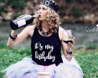 It's My Birthday, photo prop shirt, 21st birthday, 30th birthday, birthday shirt, 30th birthday shirt, 21st birthday tank, birthday gift