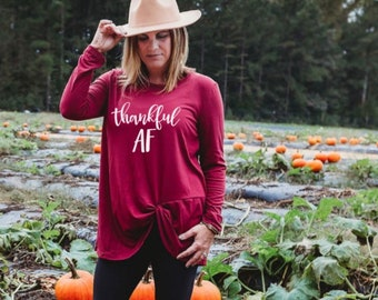 Thankful AF, Knotted Tee Shirt, Thankful Shirt, Thankful T Shirt, Thanksgiving Shirt Womens, Thanksgiving Tshirt, Fall is my favorite