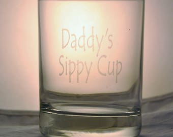 Double Old Fashion Rocks Glass etched with  Daddy's, Grandpa's, Papa's or Great Grandpa's Sippy Cup