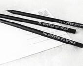 Bleistifte 39 no COFFEE no WORK 39 3er Set schwarze mit weißem Siebdruck by cute as a button