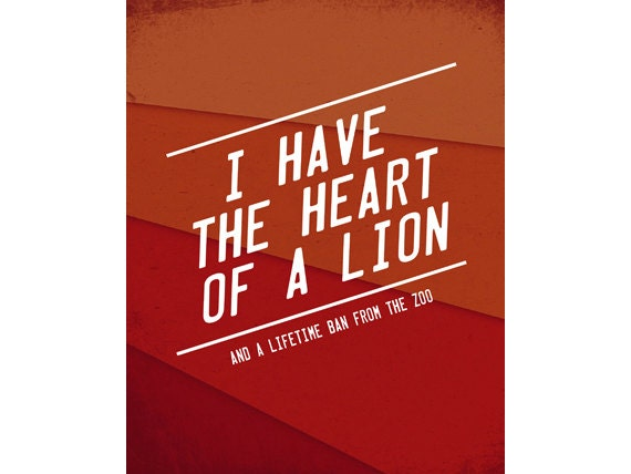 Funny Quote I Have The Heart Of A Lion Quote Prints Funny Etsy