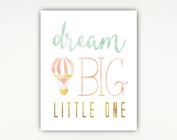 Nursery Print, Dream Big Little one, Hot Air Balloon, Watercolors, Coral Mint Gold#377