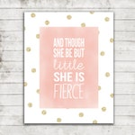 """Nursery Printable Art Download """"And Though She be But Little She is Fierce""""- Nursery/Little Girl's Wall Art #110"""