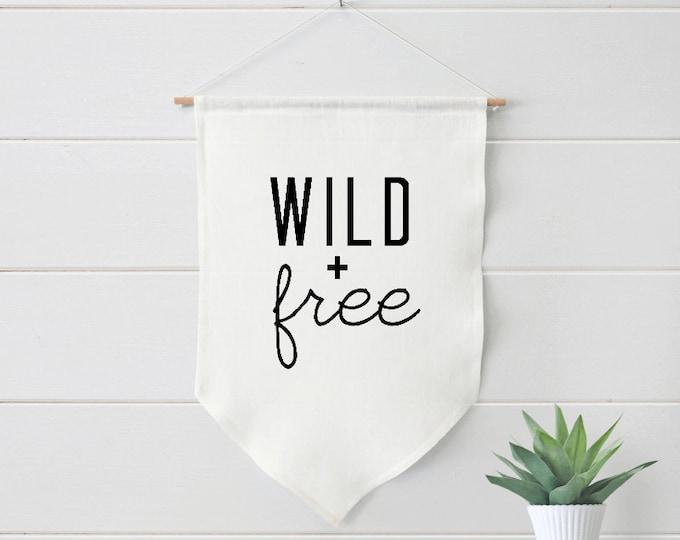 Nursery Decor, Wild and Free, Farmhouse Linen Banner, Decor, Baby  #555