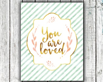 Nursery Art Printable, You are Loved, Gold, Mint, Pink, Stripes, Watercolor, Modern, Digital Printable File #350