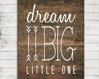 """Nursery Art Printable,""""Dream Big Little One"""" Rustic Wood, Tribal, Gender Neutral, Art Print #130"""