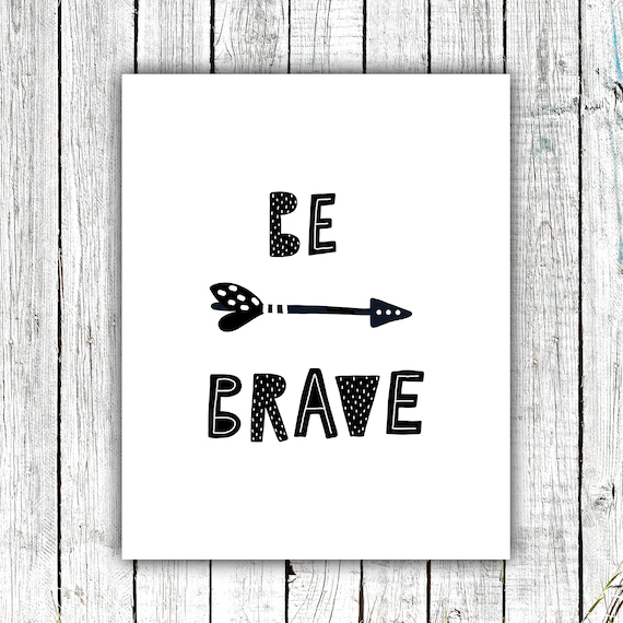 Kids Printable, Nursery Art,  Be Brave, Tribal wall art, Scandinavian, modern, Digital Download #719