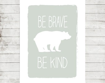 """Nursery/Children's Printable Art """"Be Brave, Be Kind"""" Grizzly Bear- Size 5x7 #088"""