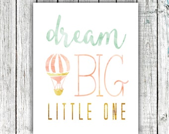 Nursery Art Printable, Dream Big Little One, Wall Art, Hot Air Balloon, Watercolor, Mint Gold and Peach, Multiple Sizes #377