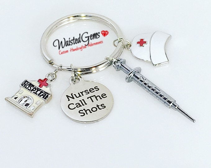 Nurse Custom Charm Keychain, Nurse Gift, Care Givers, Nurses call the shots keychain, Nurse Appreciation Day, Gift Idea, Hospital,Dr. Office