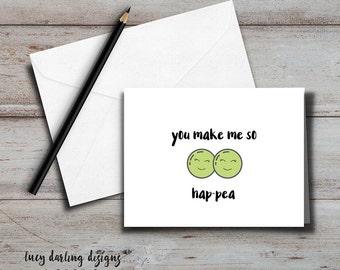 PRINTABLE You Make Me So Hap-Pea card + envelope;  Friend, Girlfriend, Boyfriend, Wife, Husband, Partner, Just because; funny card, pun card