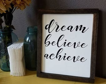Dream Believe Achieve Inspiration Sign