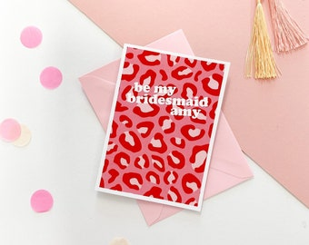 Bridesmaid proposal card | WILL YOU BE my | pink red leopard print